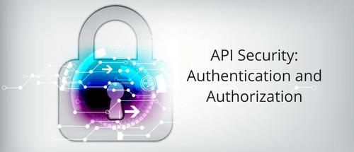 API Security- Authentication and Authorization