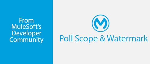 Using Poll Scope and Watermark in Mule | M-SQUARE